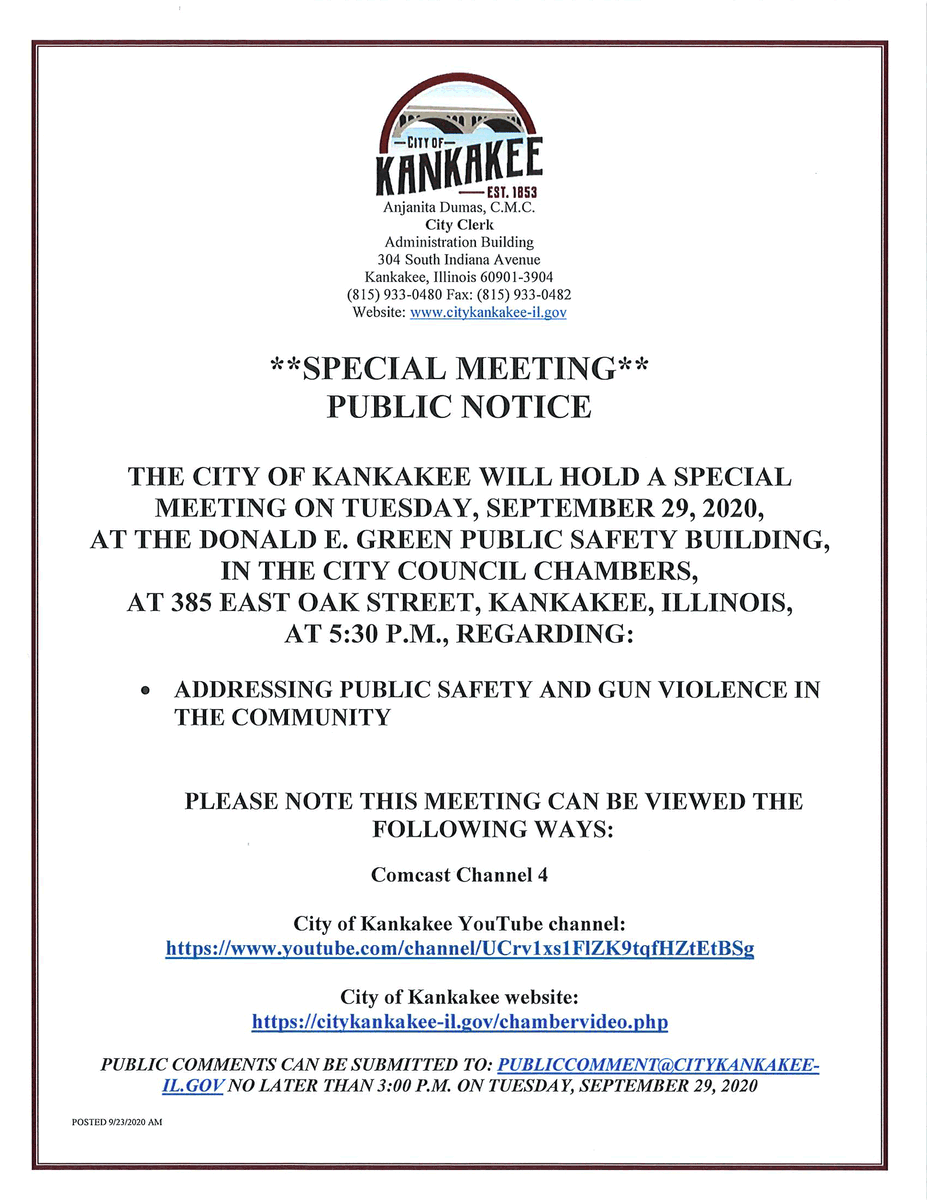 The City of Kankakee will hold a special City Council meeting on Tuesday, September 29, 2020 at 5:30PM. Public comments can be emailed until 3PM on Tuesday, September 29, 2020 by emailing publiccomment@citykankakee-il.gov. For more information, visit .