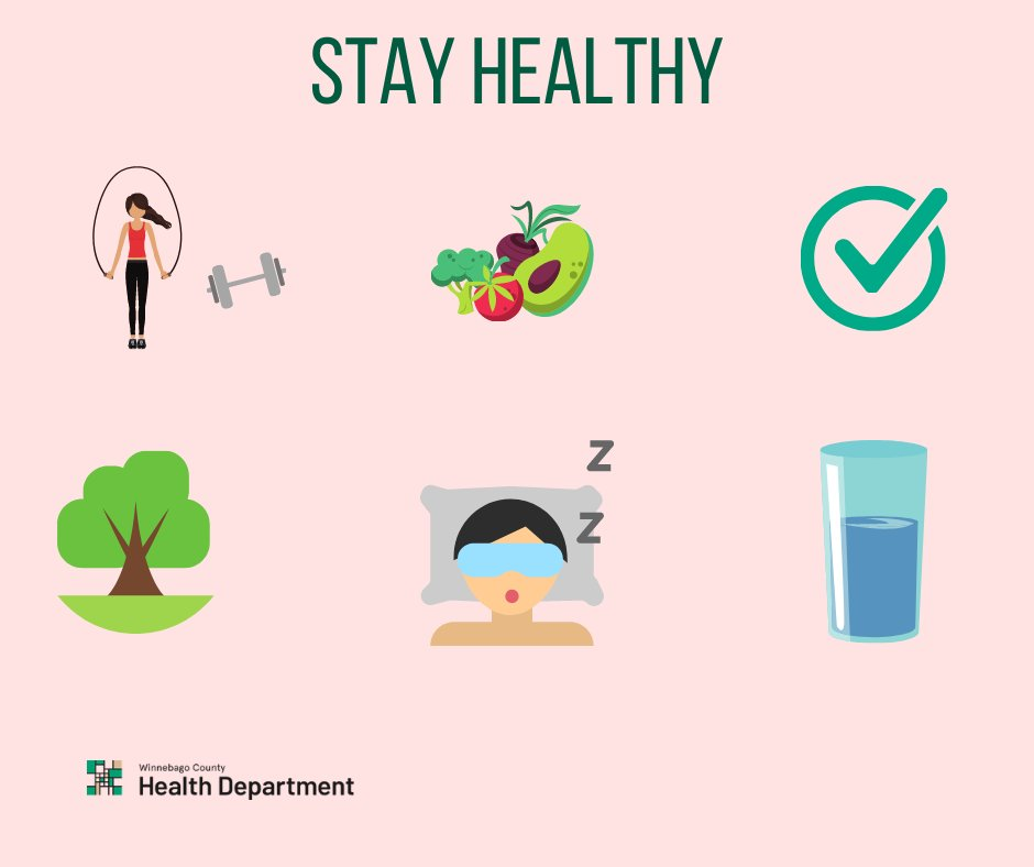 STAY HEALTHY: Everyday choices and activities can help you lead a healthy life. Be sure you are eating a balanced diet, exercising, and drinking plenty of water. Setting goals, getting outside, and plenty of sleep can help to reduce and manage stress.