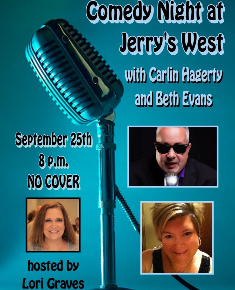 Join Jerry's West for fourth Friday of the month comedy. This month is local comics Carlin Hagerty and Beth Evans. Hosted by Lori Graves. Seating is limited so please arrive early and enjoy dinner from Jerry's great menu. NO COVER The laughs begin at 8 p.m.