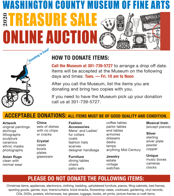 The Washington County Museum of Fine Arts is hosting a Treasure Sale Online Auction! You can donate items to be auctioned off. Call 301-739-5727 Tues. - Fri. 10 am to noon for more information. Check out the flyer to see what you can donate!