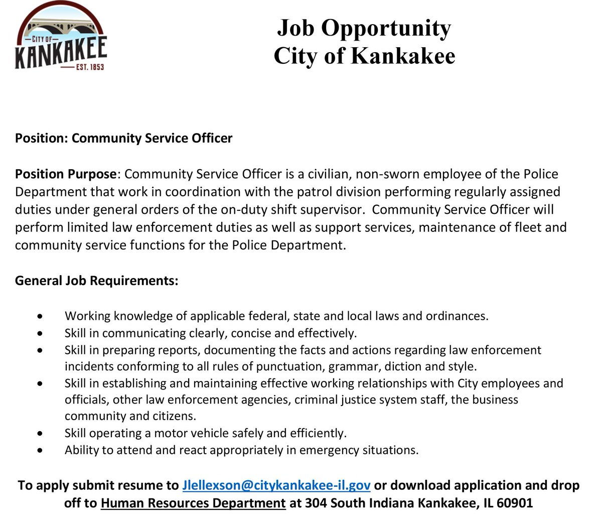 NOW HIRING: The City of Kankakee is seeking a Community Service Officer who will report to the Police Chief and Deputy Chief of Police. For more information, please refer to the position requirements. Please send your resume to Human Resources at jlellexson@citykankakee-il.gov.