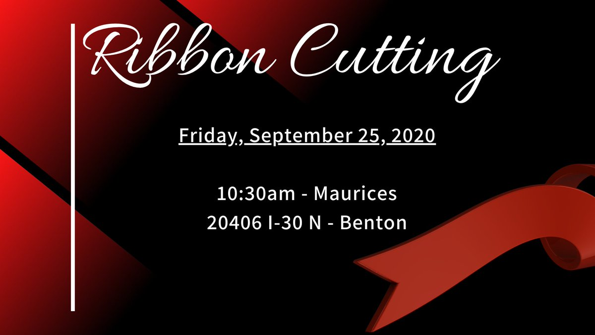 You are invited to the following Ribbon Cutting Event! We hope you will join us and show your support for the following Chamber member!   Friday, Sept. 25th 10:30 am - Maurices 20406 I-30N Benton - Benton  Please remember to adhere to all Arkansas Department of Health guidelines.