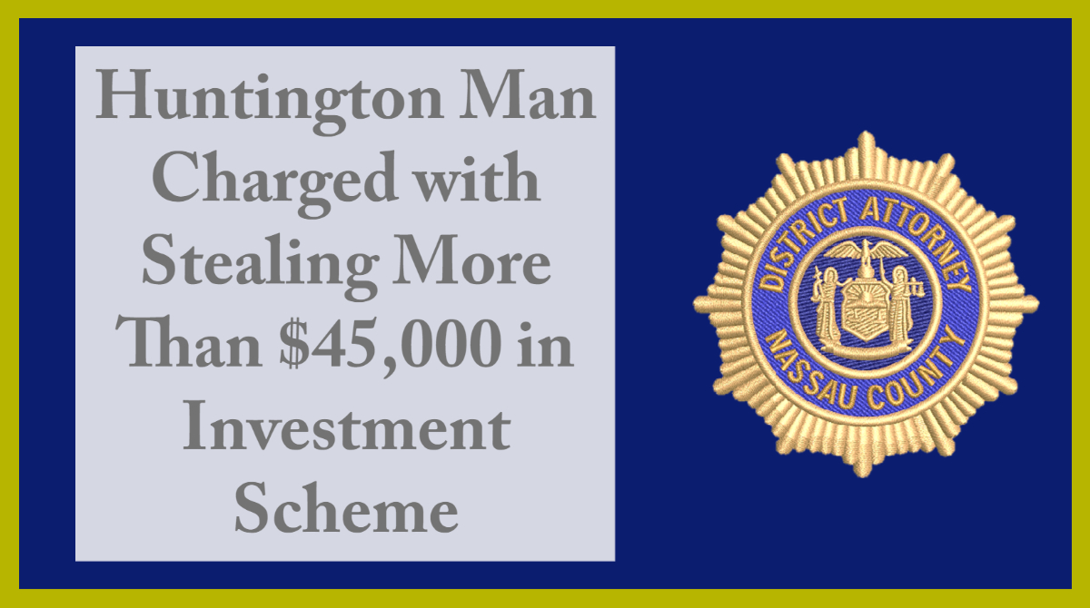 NCDA: Huntington Man Charged with Stealing More Than $45,000 in Investment Scheme