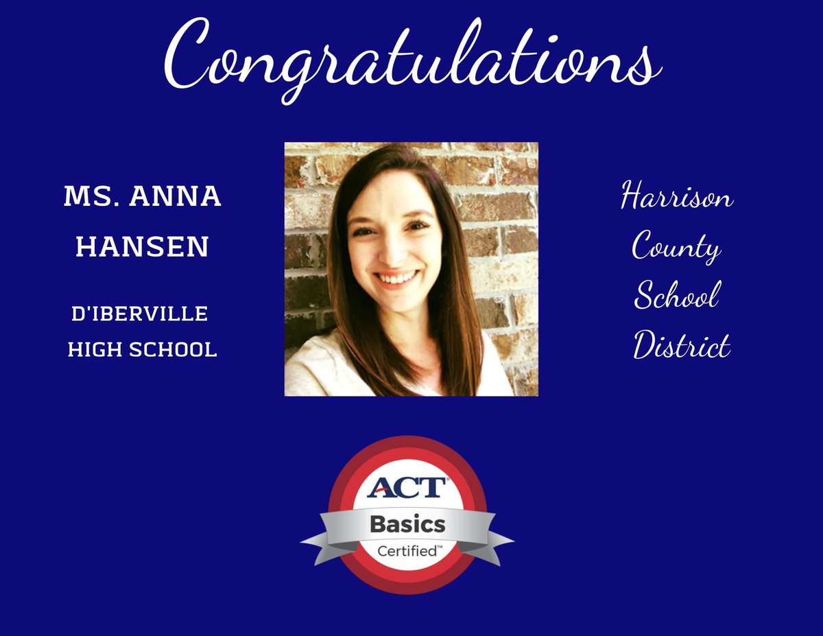 "Congrats to Ms. Anna Hansen of D'Iberville High! She is now a certified Basics @ACT Educator. Ms. Hansen has been teaching Biology at D'Iberville High for four years. ""I am excited to share teaching techniques with all educators to better prepare all students for the ACT."