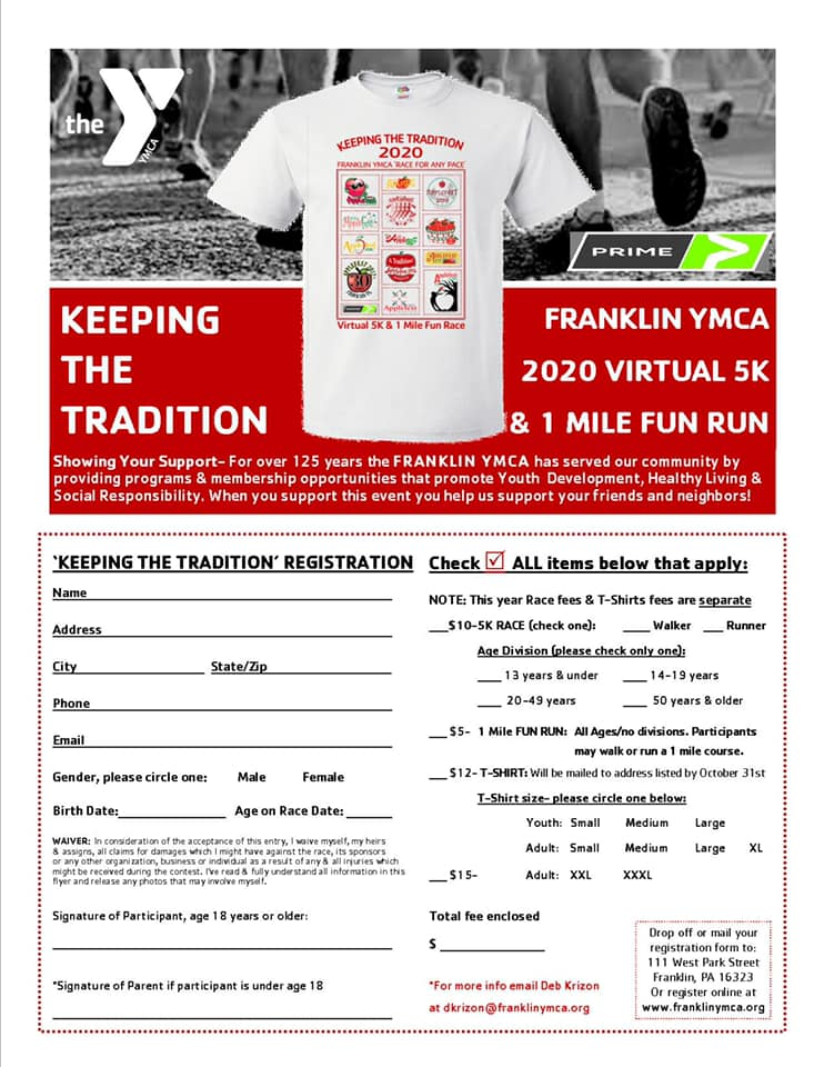 Join the Franklin YMCA for their Annual 5K & Fun Race! The format has changed, but they are 'KEEPING THE TRADITION'! The 'Virtual' format makes it easy for EVERYONE to join in. For more info, call 814-432-2138 or email dkrizon@franklinymca.org.