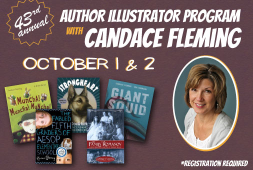 Author Candace Fleming will be at the Main Library at Goodwood next week! You can still register for her FREE presentation on Oct. 1st at 7pm or her in-depth workshop on Oct. 2nd at 8:30am. Call (225) 231-3760 for more information.