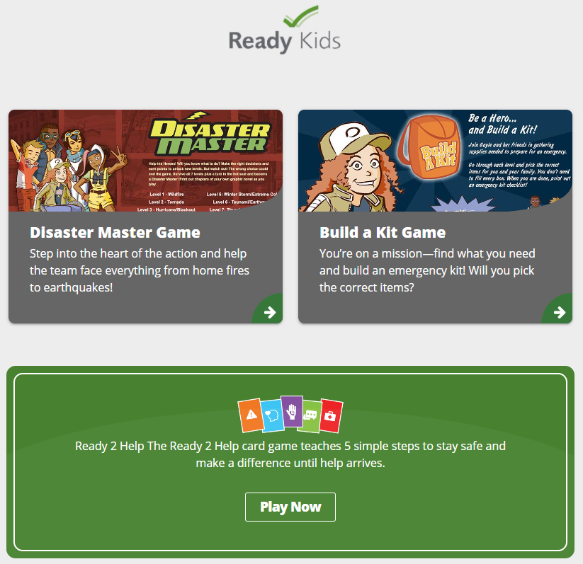 Looking for ways to engage your kids on preparedness?? Here are some kid friendly games that will test their know-how in a wide range of emergencies and teach them how to build the emergency kit.   Learn More:  #NPM2020 #Beready #DisastersDontWait