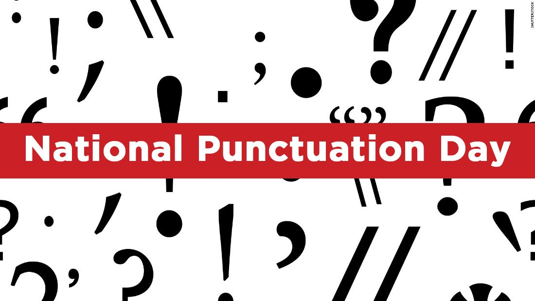 National Punctuation Day is worthy of your attention—period. How will you spend this year's national celebration of the lowly comma, correctly used quotation marks, and other proper uses of periods, semicolons, and the ever-mysterious ellipsis?