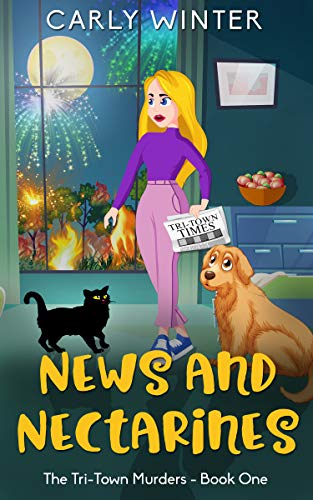 Cozy up to this #FreeEbook mystery 🍊🐶📰🐱 A local nectarine orchard burning to the ground is front page news, and as the only reporter for the Tri-Town Times, Tilly Donner is determined to uncover the facts 🍊🐶📰🐱 News and Nectarines by Carly Winter