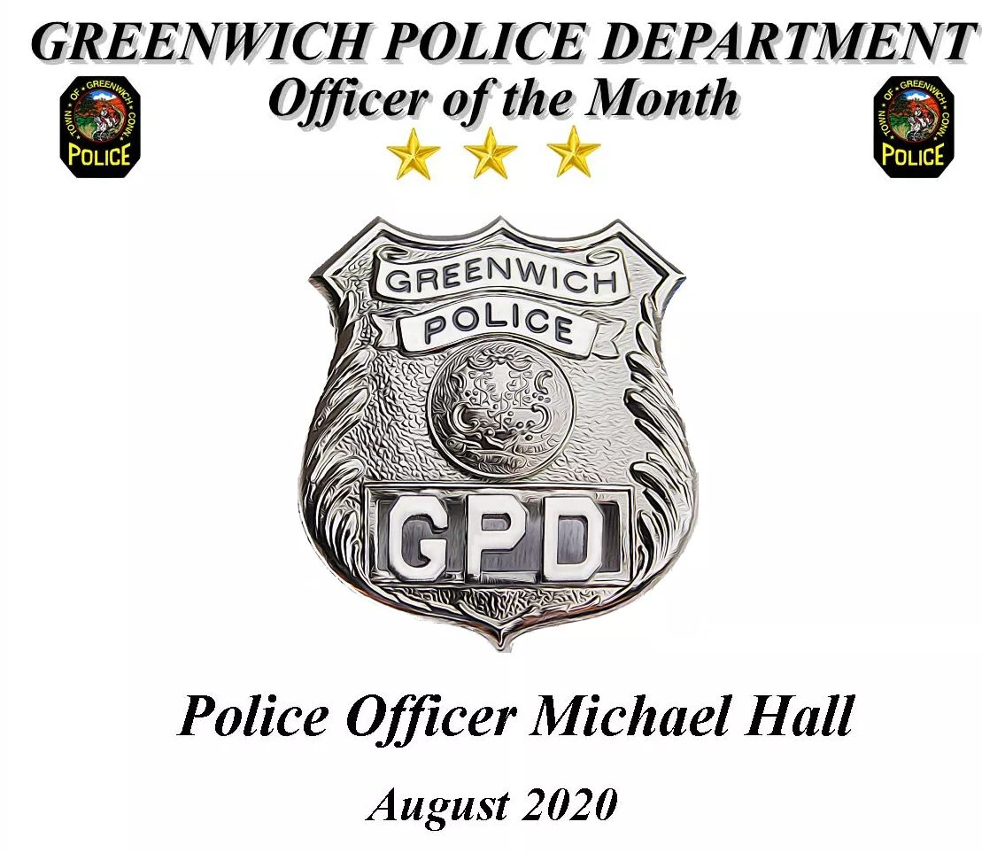 Officer Michael Hall is Greenwich Police Officer of the Month.