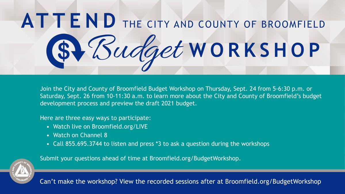 Join CCOB's Budget Workshop TODAY, Sept. 24, 5-6:30 p.m. or Sat, Sept. 26, 10-11:30 a.m. to learn more about the City and County of Broomfield's budget development process and preview the draft 2021 budget.   Submit your questions ahead of time at .
