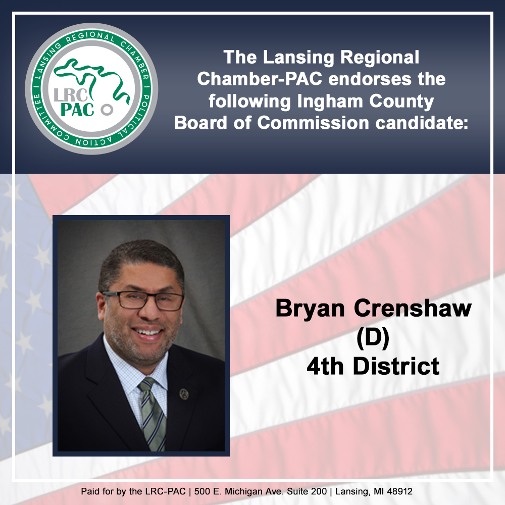 We are proud to endorse Ingham County Commissioner @bryanlcrenshaw We appreciate his friendship and efforts for our business community and region. #InghamCounty #localgov #vote