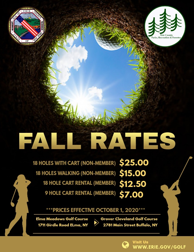 FALL GOLF RATES! Effective October 1, 2020 our Fall Rate Schedule will be in use! There is still plenty of time this season to get a round of golf in at Elma Meadows or Grover Cleveland Golf Courses!  Reserve a tee time today! Visit