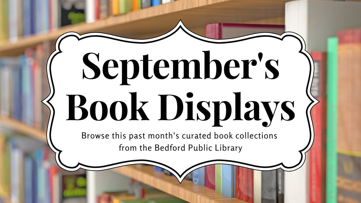 We had some great #book displays at the #BedfordNHLibrary this month. If you haven't had a chance to view them in person, browse the collections virtually on our blog at .  Need help or have questions? Please call 472-2300 or email reference@bedfordnh.org.