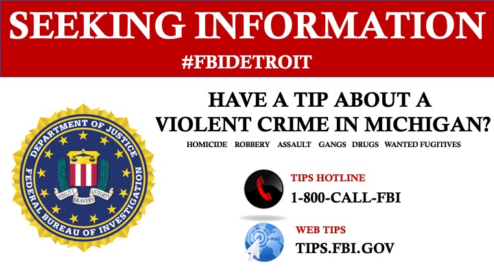 Have a tip about violent crime in #Michigan? We'd like to know about it. Give the hotline a call at 1-800-CALL-FBI.  Or submit tips online at .