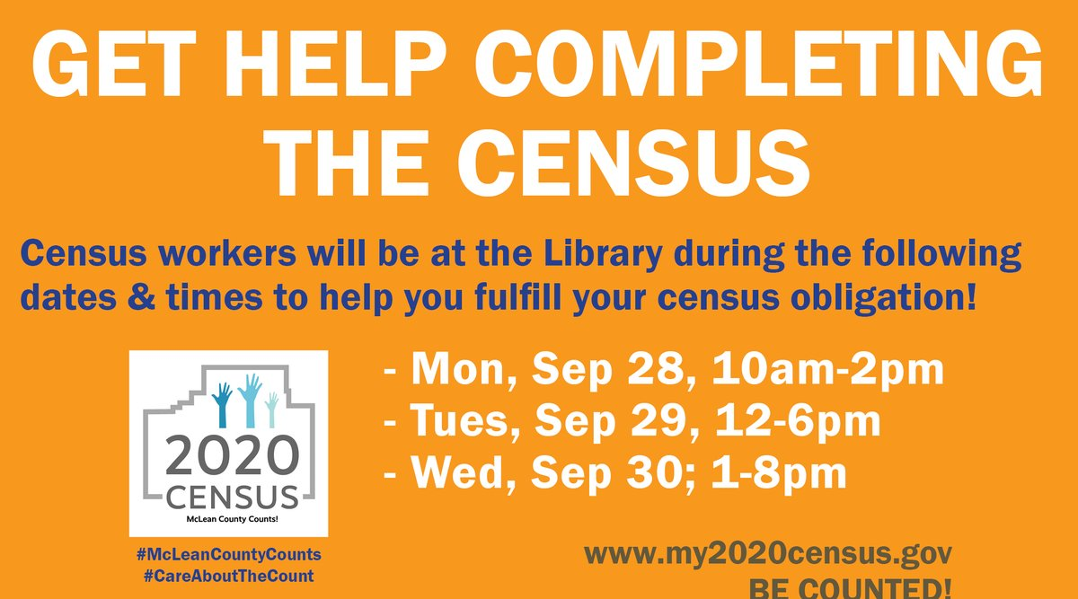 COMPLETE THE 2020 CENSUS! Census workers will be in the Library next week to help people complete the Census!  Dates & Times: - Mon, Sep 28; 10a-2p - Tue, Sep 29; 12-6p - Wed, Sep 30; 1-8p  The Census can also be completed at  or by calling 844.330.2020