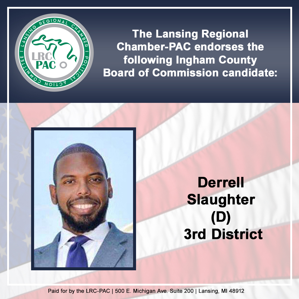 We are proud to endorse Ingham County Commissioner  @SlaughterDE We appreciate his friendship and efforts for our business community and region. #InghamCounty #localgov #vote