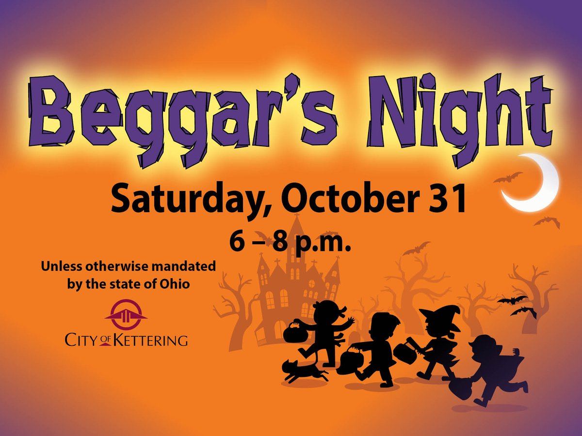Beggar's Night for Kettering residents is Saturday, October 31, from 6:00 to 8:00 p.m.  Residents choosing to participate are encouraged to follow Public Health - Dayton & Montgomery County COVID-19 safety guidelines.