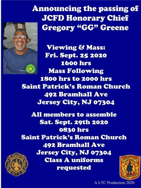 Announcing the passing of JCFD honorary Chief Gregory Greene. Viewing and mass will be held today, Friday September 25th at 4pm at Saint Patrick's Roman Church, 492 Bramhall Ave Jersey City. Class A uniforms requested.