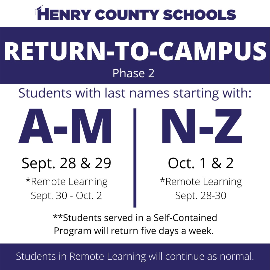 Reminder: Next week is the start of Phase 2 of our Return-to-Campus Plan. We will have 2 days of orientation/instruction for those students opting to return to campus.  Last names A-M come on Sept. 28 & 29.  Last names N-Z come on Oct. 1 & 2. #KeepHenryHealthy #MaskUpHCS