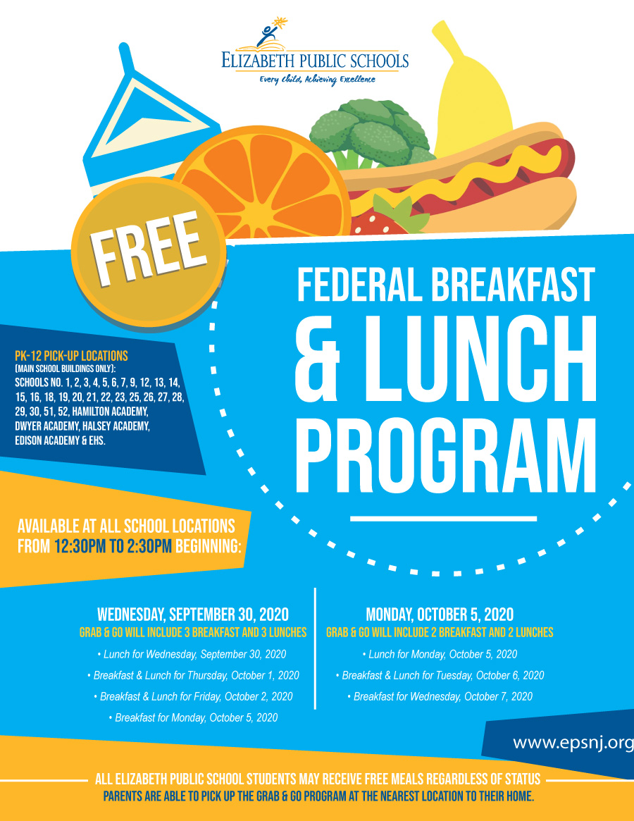 Federal Breakfast & Lunch Program  Free Grab & Go Breakfast & Lunch Program for all Elizabeth Public School students! Parents are able to pick up the meals at the nearest location to their home.