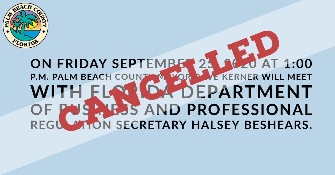 ***PRESS CONFERENCE AND MEETING TODAY CANCELLED***  Palm Beach County Mayor Dave Kerner meeting & conference with Secretary Halsey Beshears September 25, 2020 at 1:00 PM  has been cancelled.