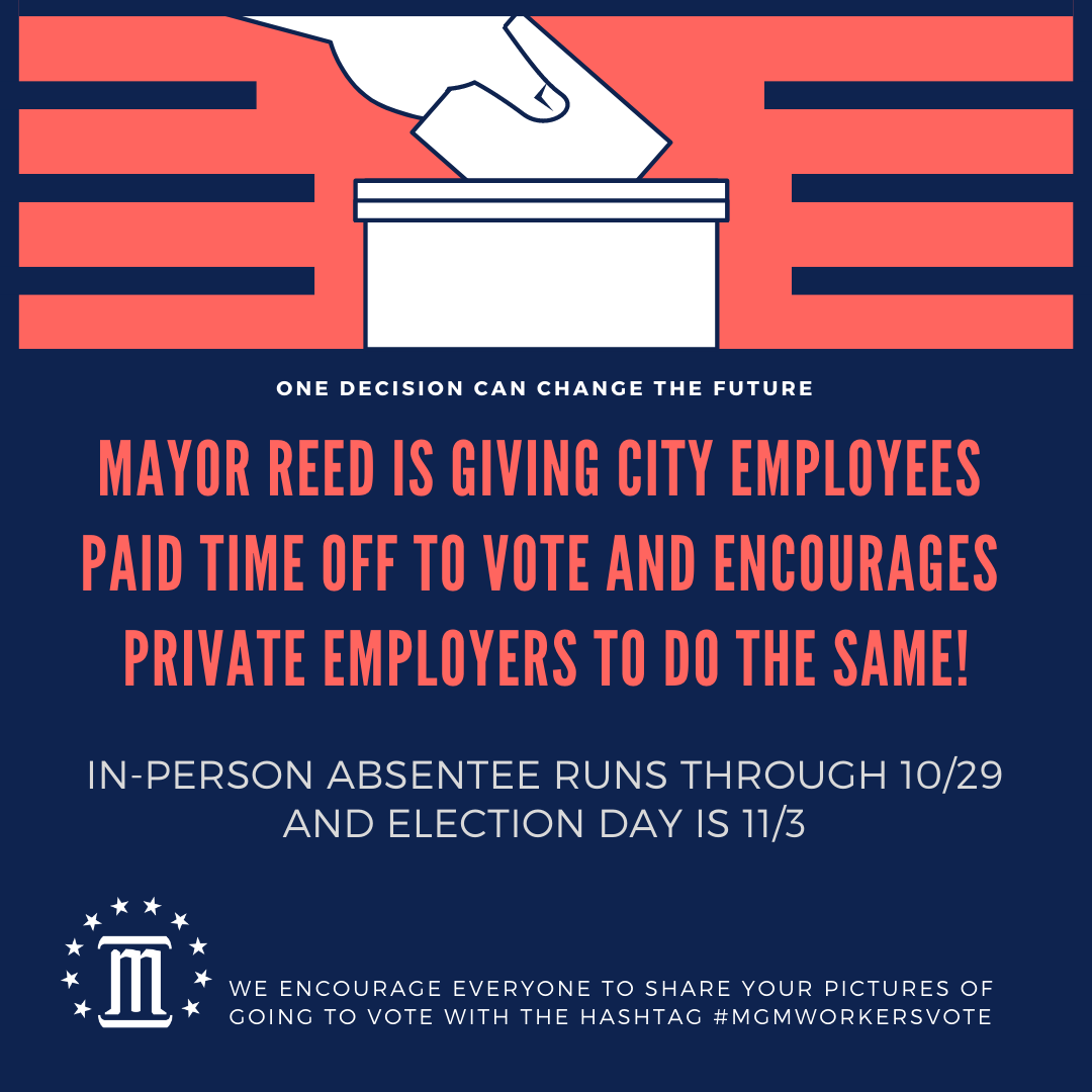 Mayor @stevenlouisreed is giving City employees paid time off to vote & challenges private employers to do the same! We encourage everyone to share your pictures of going to vote with the hashtag #MGMWorkersVote