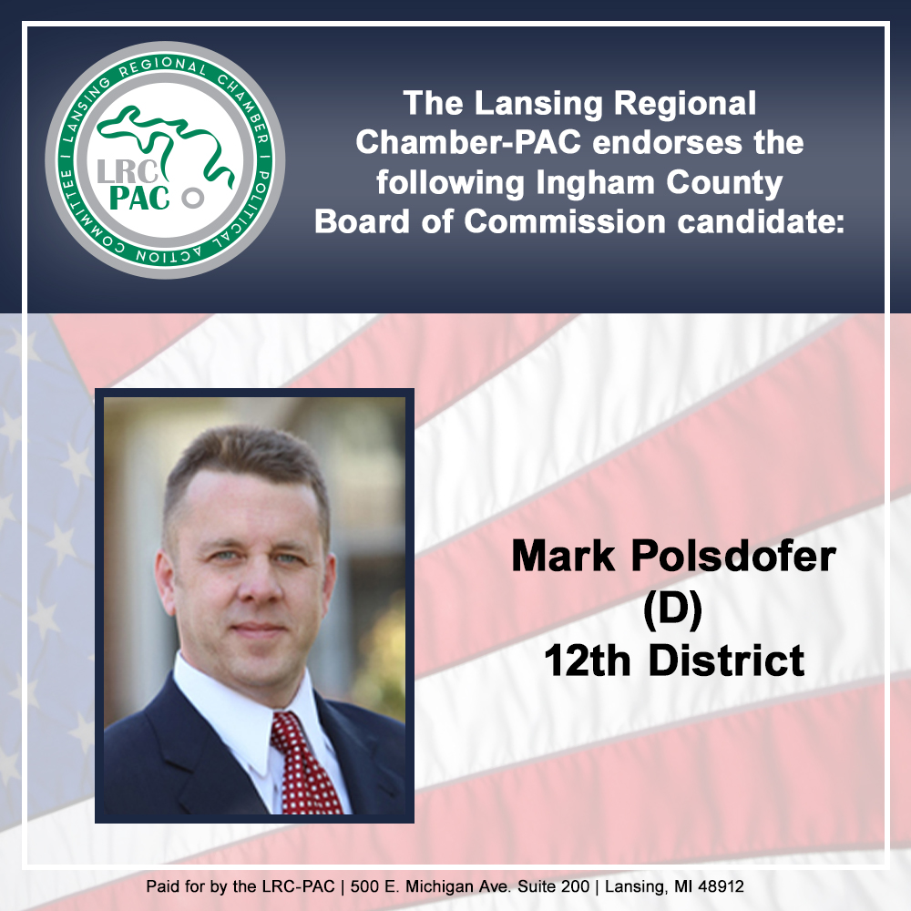 We are proud to endorse Ingham County Commissioner Mark Polsdofer @polsdofer We appreciate his friendship and efforts for our business community and region. #InghamCounty #localgov #vote