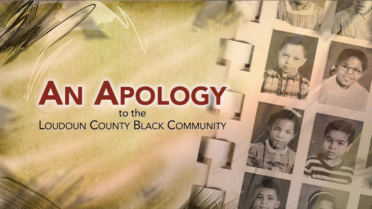 Loudoun County School Board, Administration of Loudoun County Public Schools, & Loudoun County Board of Supervisors have issued an apology to the Black community for the operation of segregated schools.
