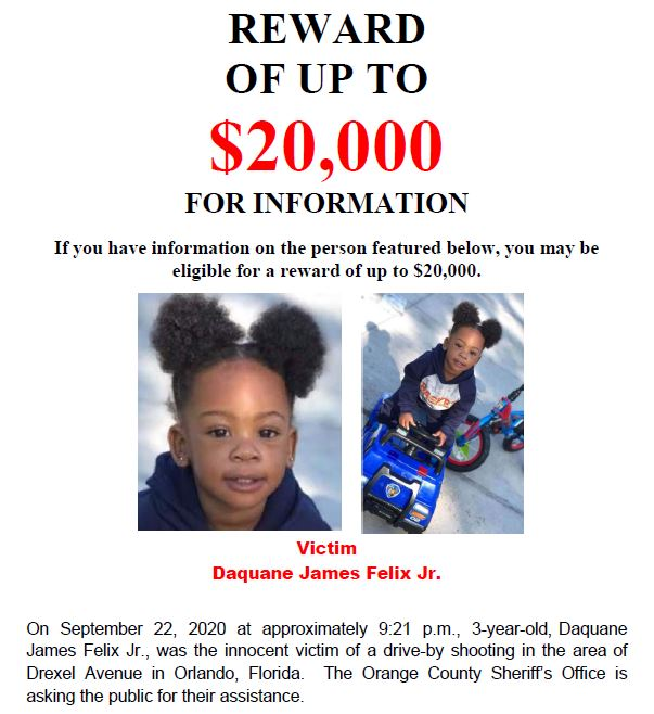 The reward in the 9/22 murder of 3-year-old Daquane Felix Jr. is now $20,000, thanks to a generous donation from the @FLSsheriffs Criminal Apprehension Assistance Program (CAAP), OCSO & Crimeline.  Someone knows who did it. Call @CrimelineFL anonymously at 800-423-8477.