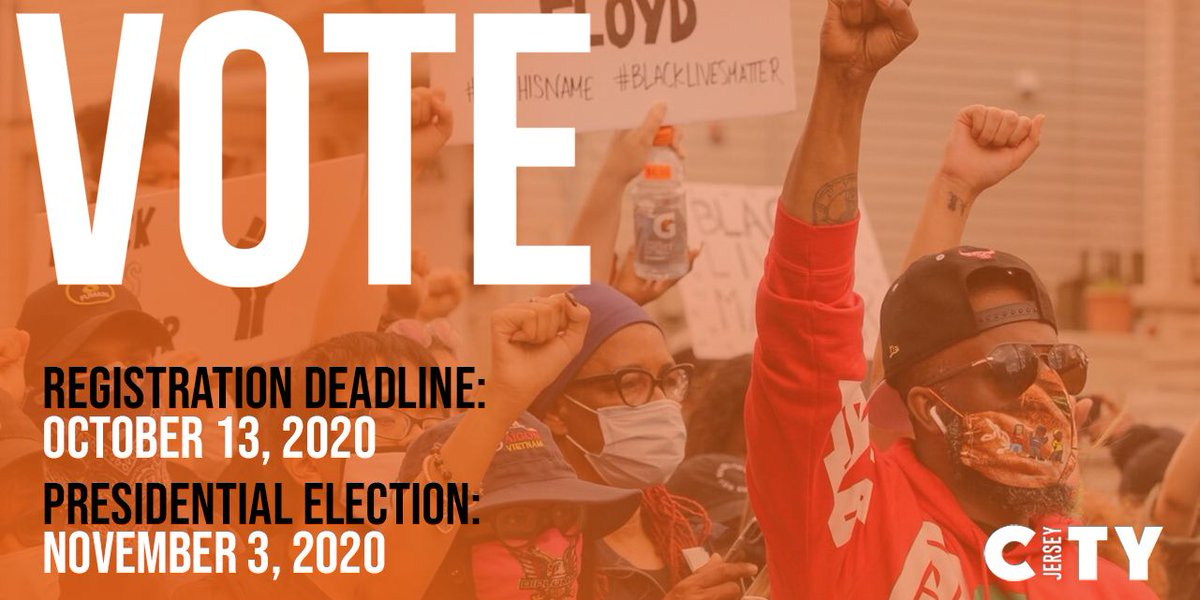 BE THE CHANGE.  ELECTION DAY: NOVEMBER 3RD #NJ DEADLINE TO REGISTER: OCTOBER 13TH ALL REGISTERED VOTERS WILL RECEIVE A MAIL-IN BALLOT MAIL-IN BALLOTS MUST BE POSTMARKED BY NOV. 3RD & RECEIVED BY NOV. 10TH