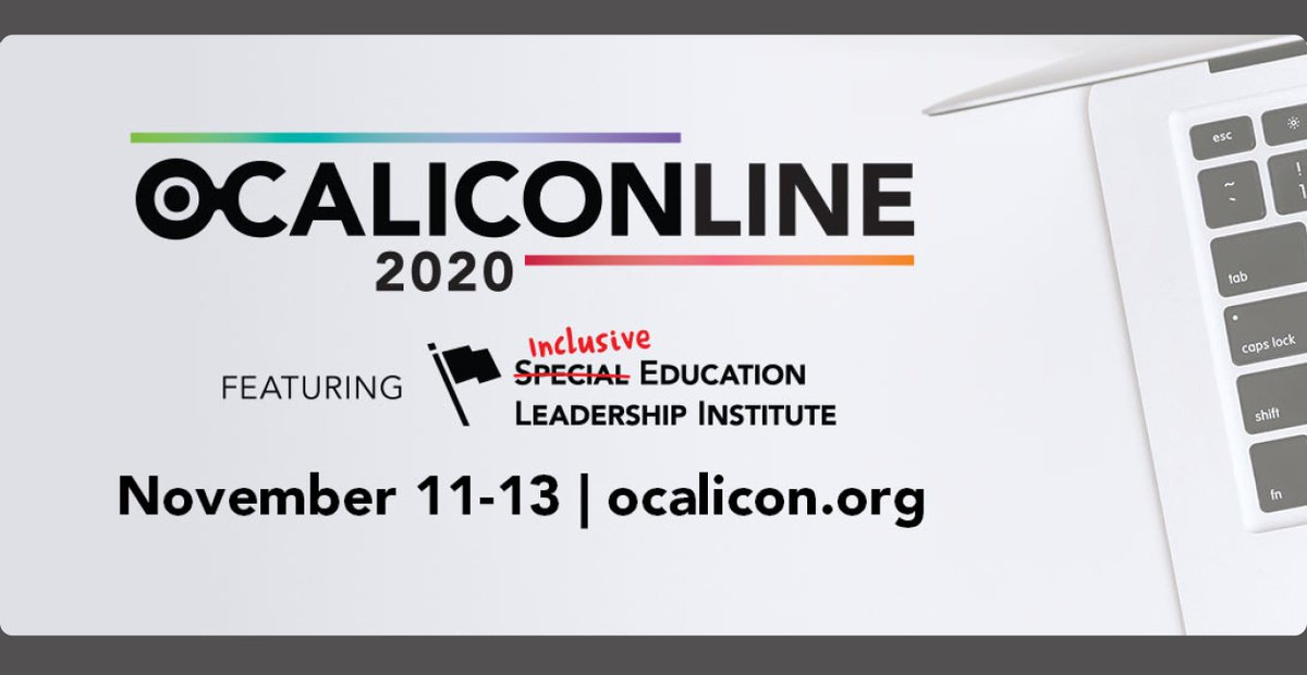 Don't miss this year's OCALICON!  Our team is presenting at the Inclusive Education Leadership Institute. Visit  to view the schedule (Nov. 11-13) and register.   Use the session sorter to plan for this year's virtual conference: