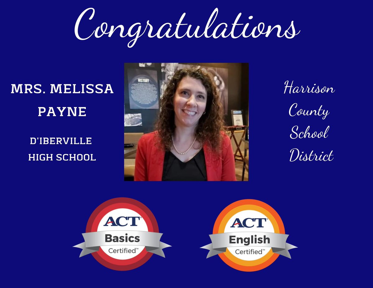 We are so proud of Mrs. Melissa Payne of D'Iberville High! She just earned her @ACT Educator Certification in ACT Basics and ACT English! Mrs. Payne has taught in HCSD at D'Iberville High for 17 years. Congrats, Mrs. Payne! #HCSDStrong