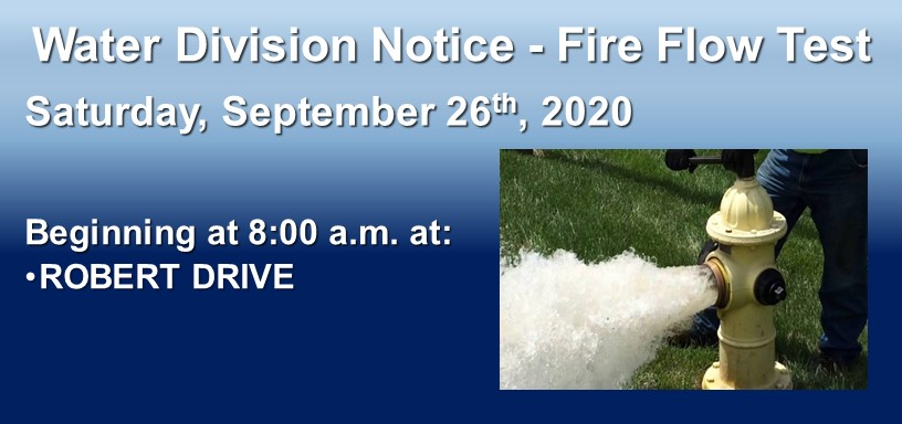 TOWN OF ANDOVER WATER DIVISION NOTICE FIRE FLOW TEST   A fire flow test will be conducted on Saturday, September 26 beginning @ 8am at Robert Dr. Water may be discolored for a period of time in the Beacon St, High Plain Rd, Chandler Rd, Juniper Rd, & surrounding areas. 1/2