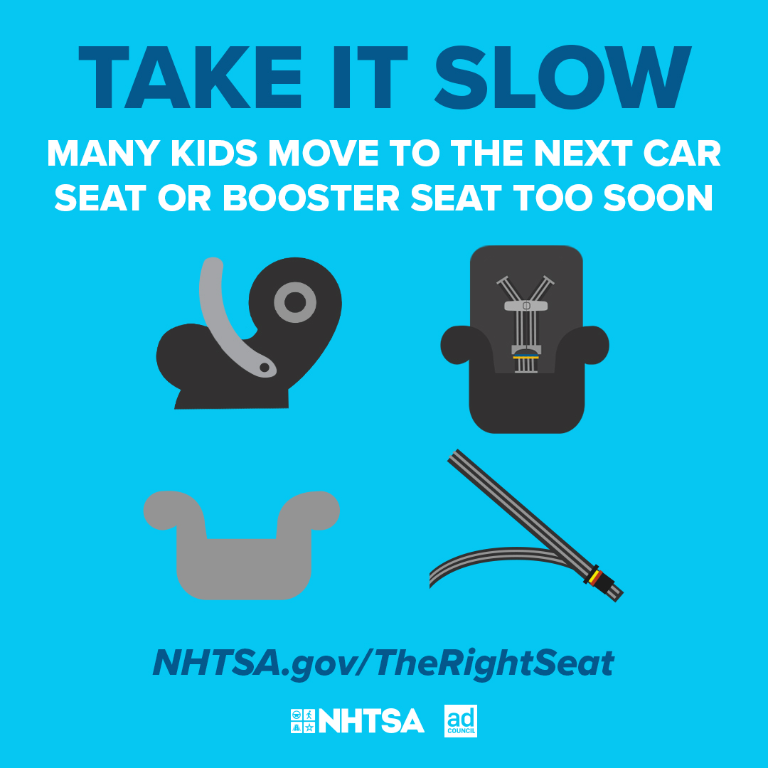 Take it slow! Many kids move to the next car seat or booster seat too soon. Find guidance at . #ChildPassengerSafety