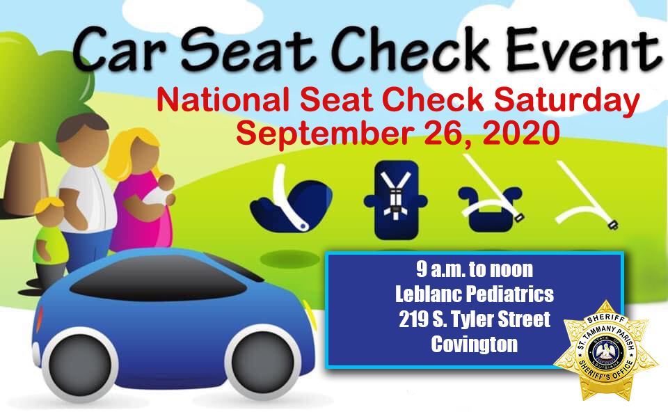 Make sure your child's safety seat is installed properly. STPSO will be participating in #SeatCheckSaturday by assisting with free child safety seat checks tomorrow (Sept. 26) from 9 a.m. to noon at Leblanc Pediatrics (219 S. Tyler Street, Covington).
