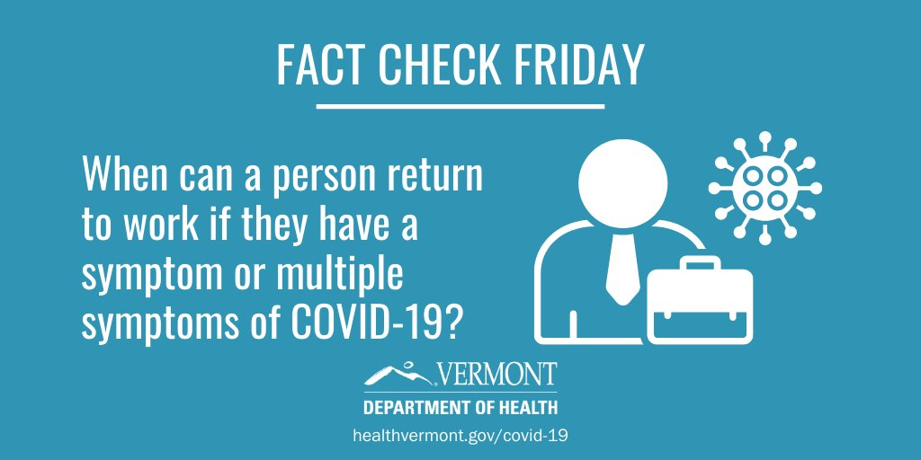Fact Check Friday: When can you return to work if they have a symptom/multiple symptoms of #COVID19? If you're sick w/ any symptoms of COVID-19, talk w/ your clinician to find out if your symptoms are due to COVID or another reason & if you should not go to public places or work