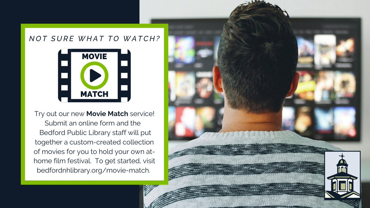 Not sure what to watch next? Check out Movie Match! Just submit a simple form w/ your #BedfordNHLibrary card & the Librarians will select a 5-movie collection just for you!  To get started, visit .  Questions? Call 472-2300 or email reference@bedfordnh.org