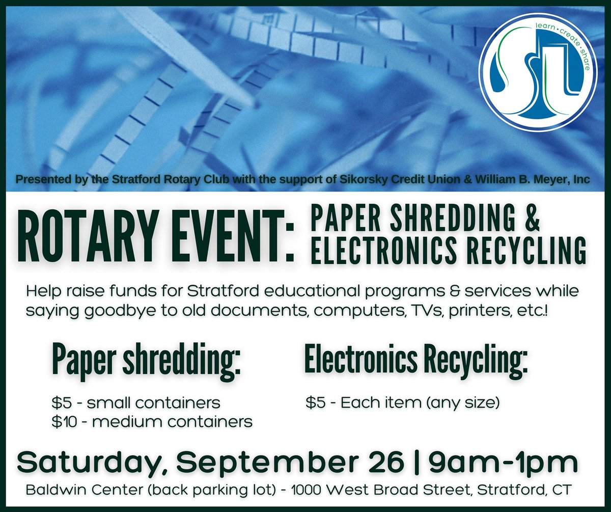 Have papers or electronics that you'd like to safely dispose of after a closet clean out? Stop by Stratford Rotary's event this Sat, Sept. 26 from 9am-1pm in the Baldwin Center's back parking lot! All funds raised will benefit Stratford educational programs and services.