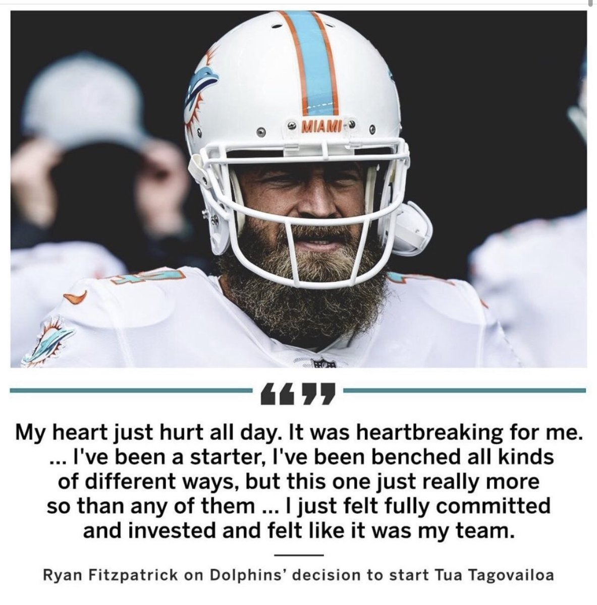 Ryan Fitzpatrick was hurt to learn he no longer was the Dolphins' starting QB....