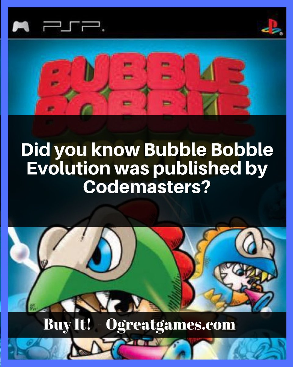 Did you know Bubble Bobble Evolution was published by Codemasters? #dyk #gaming #question #videogames #playstation