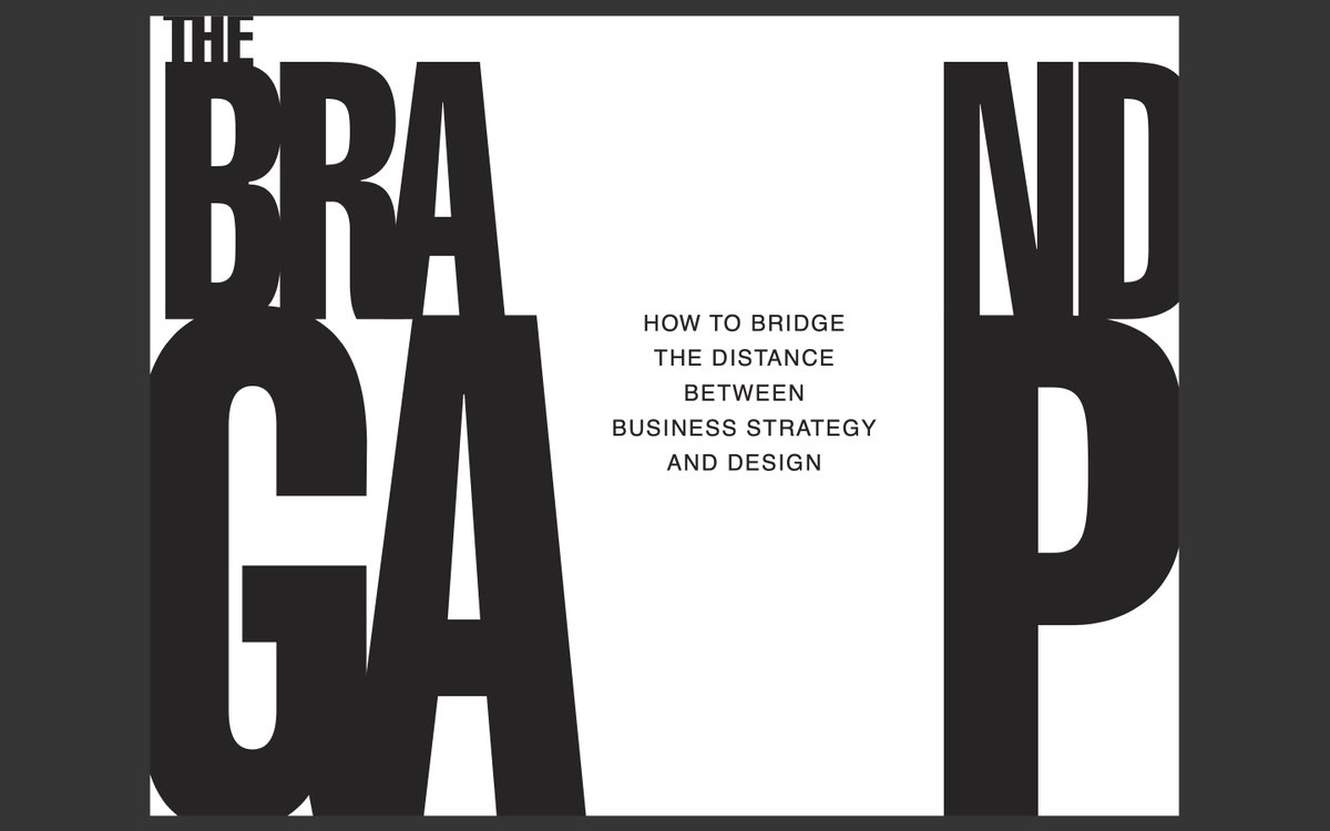 The Brand Gap: how to bridge the distance between business strategy and design: <a href=