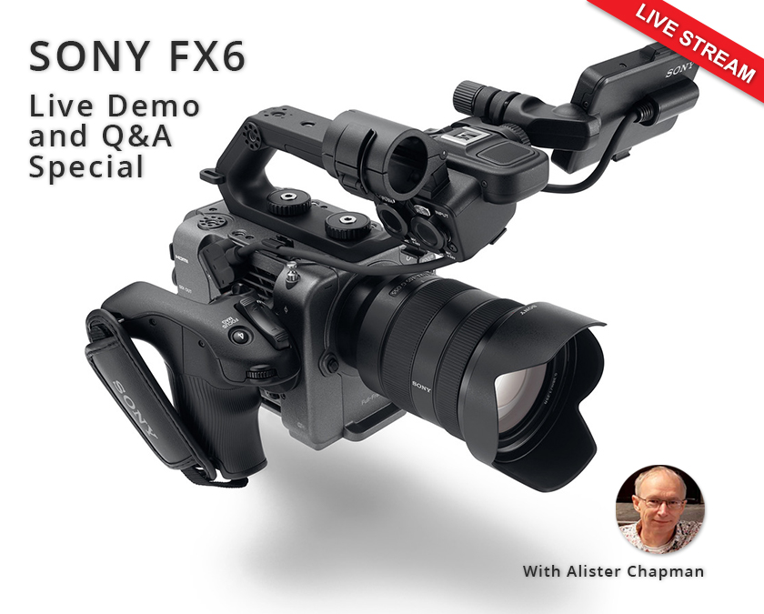 Join Cinematographer Alister Chapman LIVE Tomorrow (8th December) at 2pm as he showcases his newly purchased Sony FX6 camera.