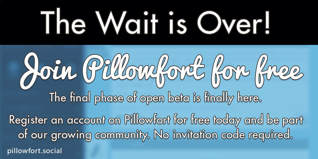 Join Pillowfort for free!   Register an account today & be part of our growing community of fans and creators. No invitation code required.   [Registration]   [Public Release FAQ]   [Getting Started Guide]