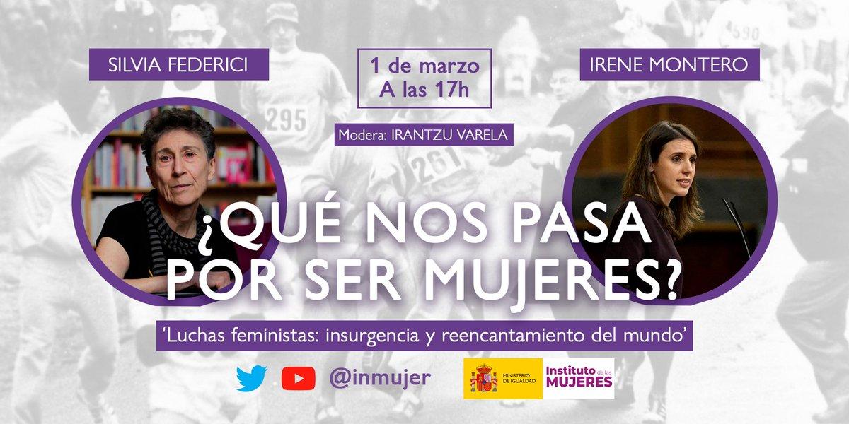 ♀️ ¿Qué nos pasa #PorSerMujeres?  📣 La ministra de Igualdad @IreneMontero y la filósofa y escritora Silvia Federici conversarán este lunes y responderán a esta pregunta en los #SeminariosPorSerMujeres. Modera @IrantzuVarela.  🎥 YouTube del @InstMujeres: