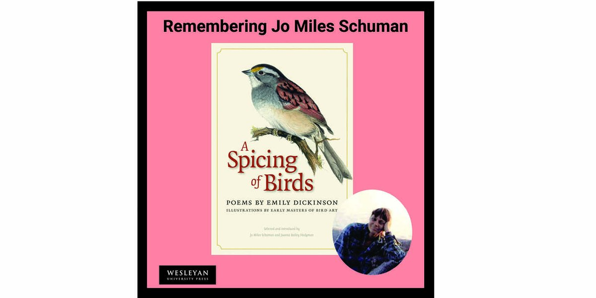 "test Twitter Media - WUP is saddened to learn of the passing of Jo Miles Schuman, co-editor of ""A Spicing of Birds: Poems by Emily Dickinson.""  Read more here: https://t.co/gGWXm9X2cj #EmilyDickinson #Poetry #birds #birdpoems #JoMilesSchuman #Maine #IslandLife https://t.co/LNv0lTf4ti"