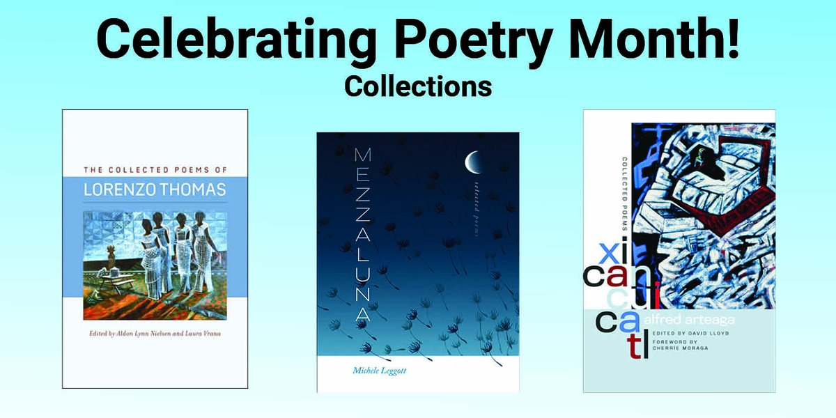 test Twitter Media - Celebrate #PoetryMonth! Three recent collections are featured here: Alfred Arteaga, Michele Leggott, and Lorenzo Thomas https://t.co/QHyXyQpz7o #AlfredArteaga #MicheleLeggott #LorenzoThomas #XicanxPoets #QueerPoets #Blindness #NewZealand #UmbraPoetry #BlackArtsMovement https://t.co/BPTtftzg2d