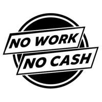 No Work No Cash