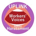 UPLINK Workers' Voices Against Harassment