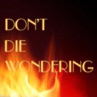 Don't Die Wondering   Social Profile